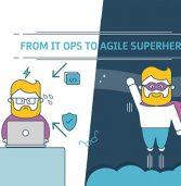 Agile Ops: דור חדש של גיבורי-על דיגיטליים